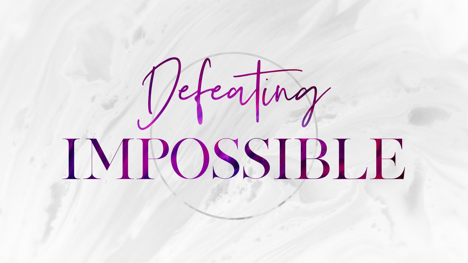 Defeating Impossible - 8:30am Service