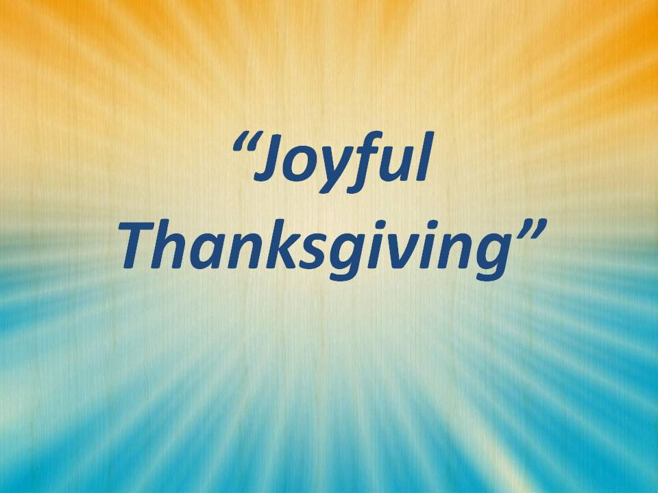 Joyful Thanksgiving