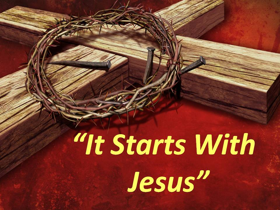 It Starts With Jesus
