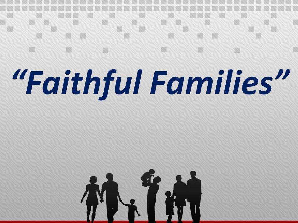 Faithful Families  AM Service