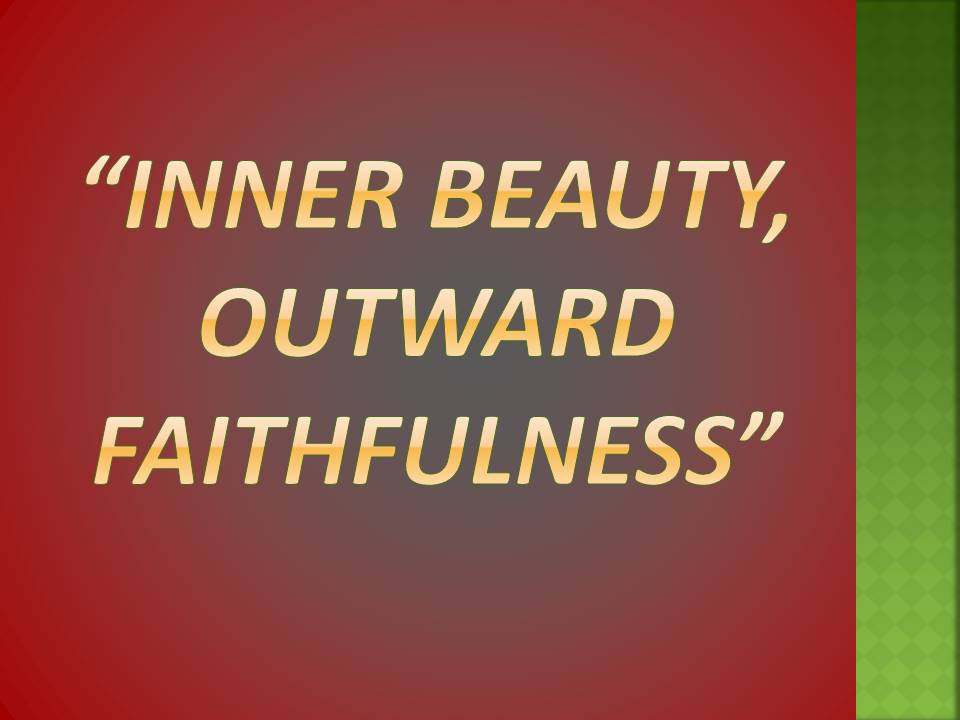 Inner Beauty Outward Faithfulness