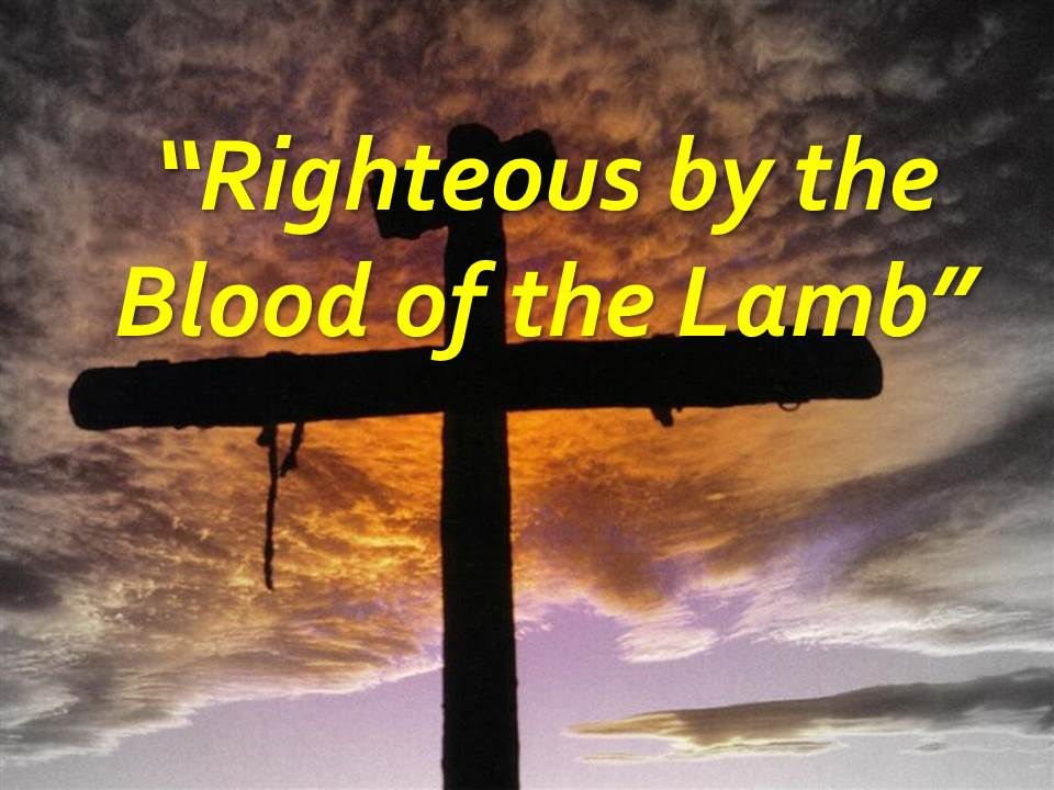 Righteous by the Blood of the Lamb