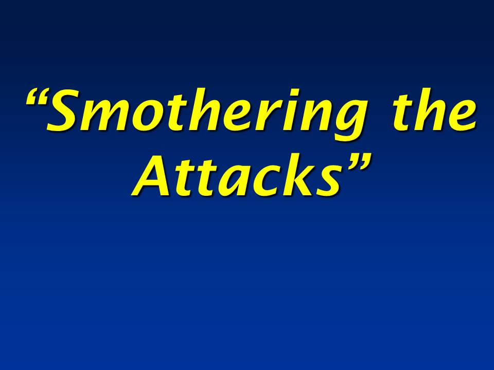 Smothering the Attacks