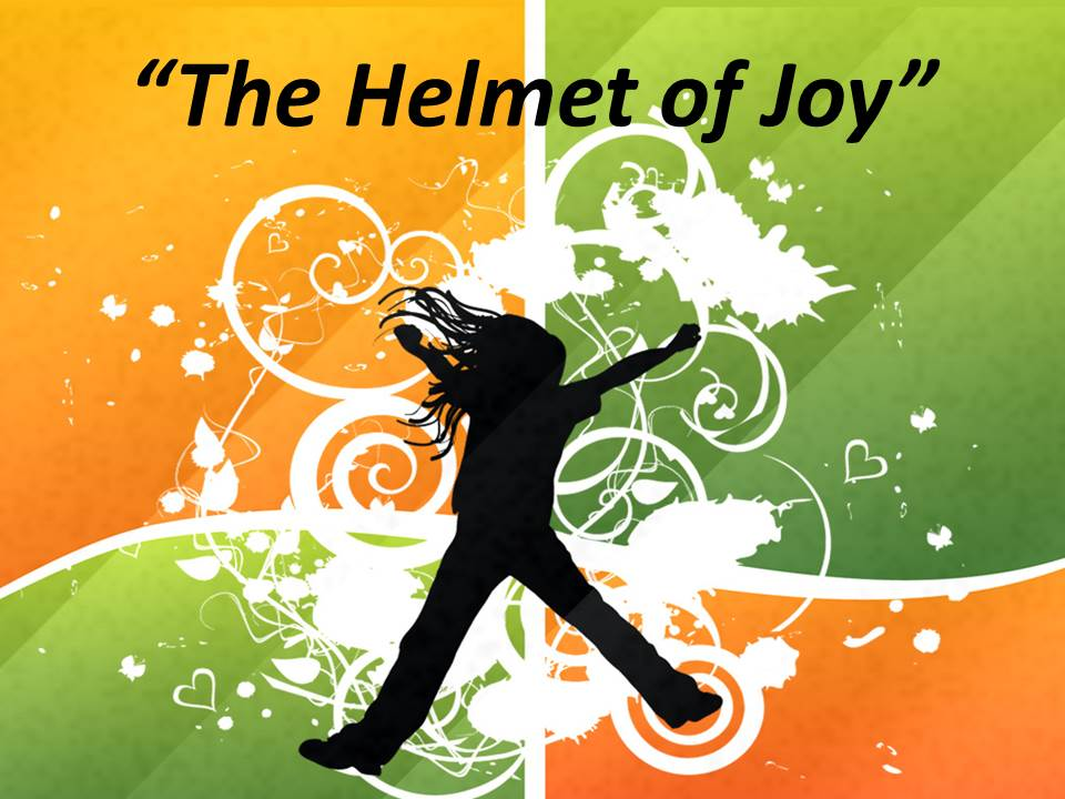 The Helmet of Joy