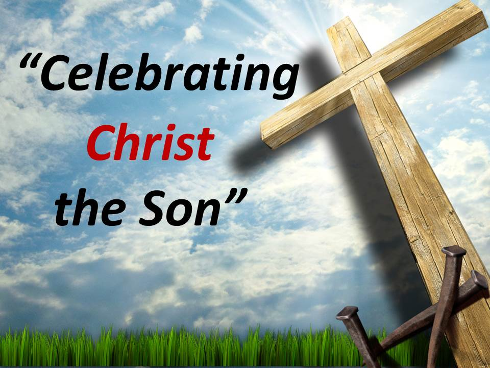 Celebrating Christ the Son