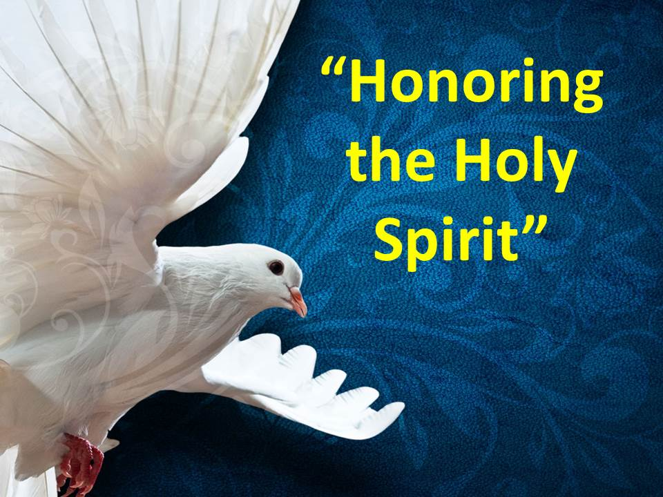 Honoring the Holy Spirit