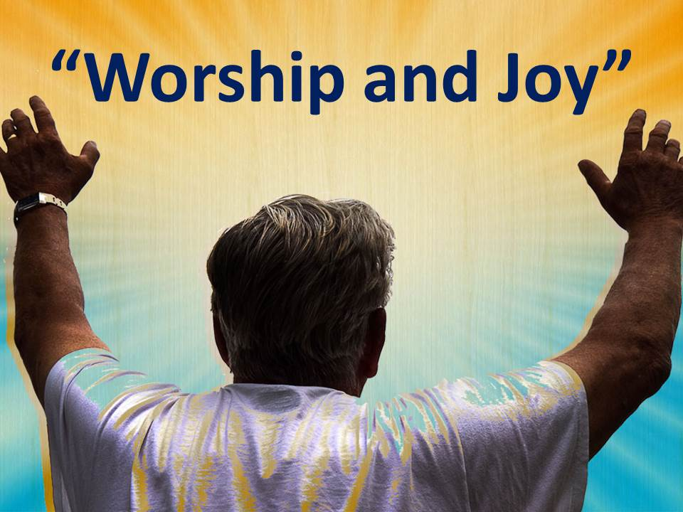 Worship and Joy