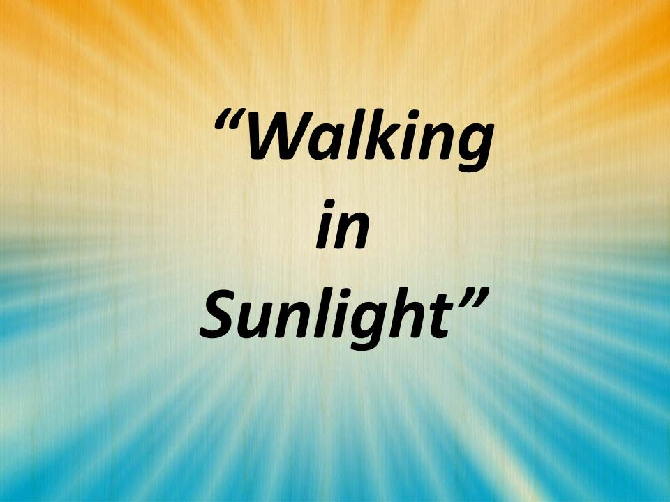 Walking in Sunlight