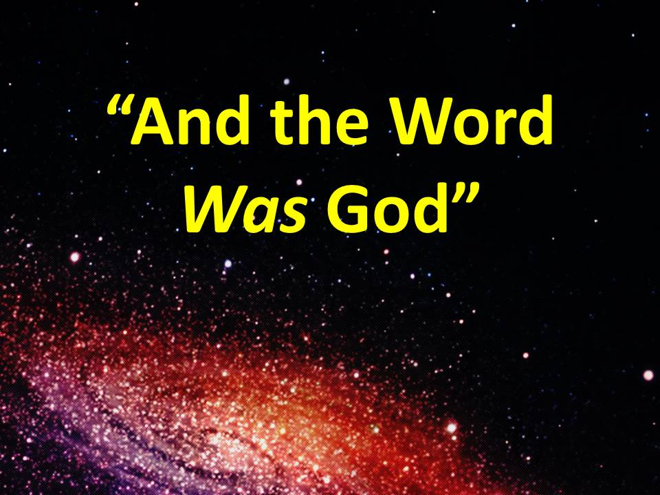 And the Word Was God