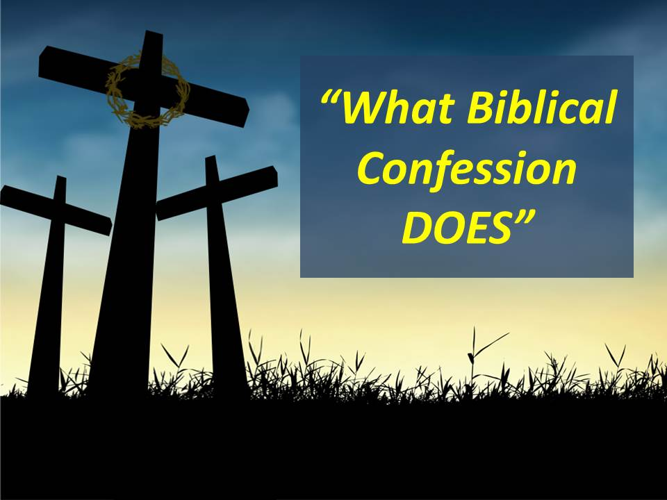 What Biblical Confession DOES