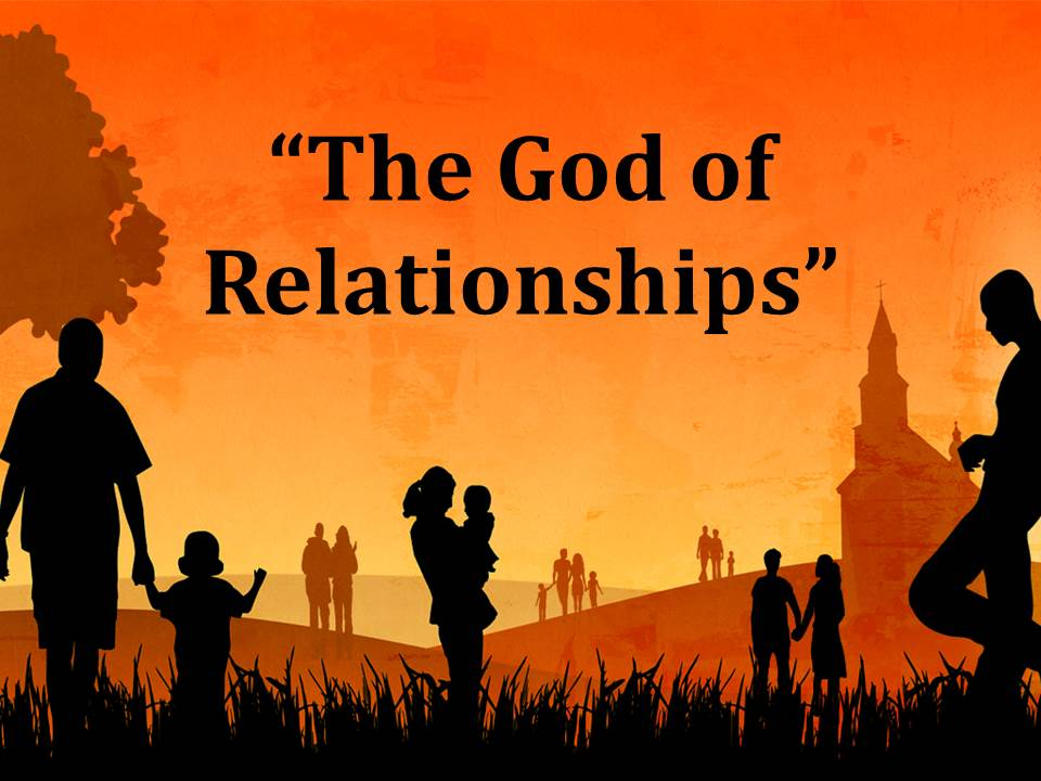 The God of Relationships