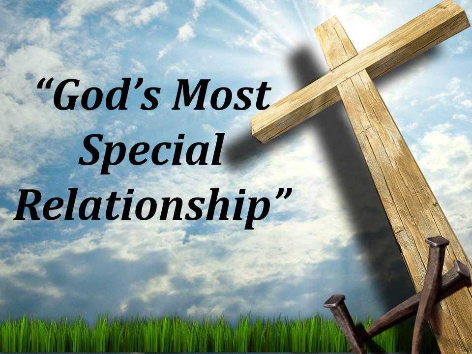 Gods Most Special Relationship