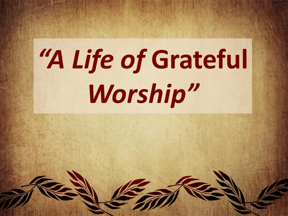 A Life of Grateful Worship