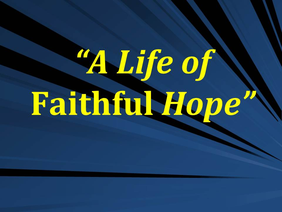 A Life of Faithful Hope