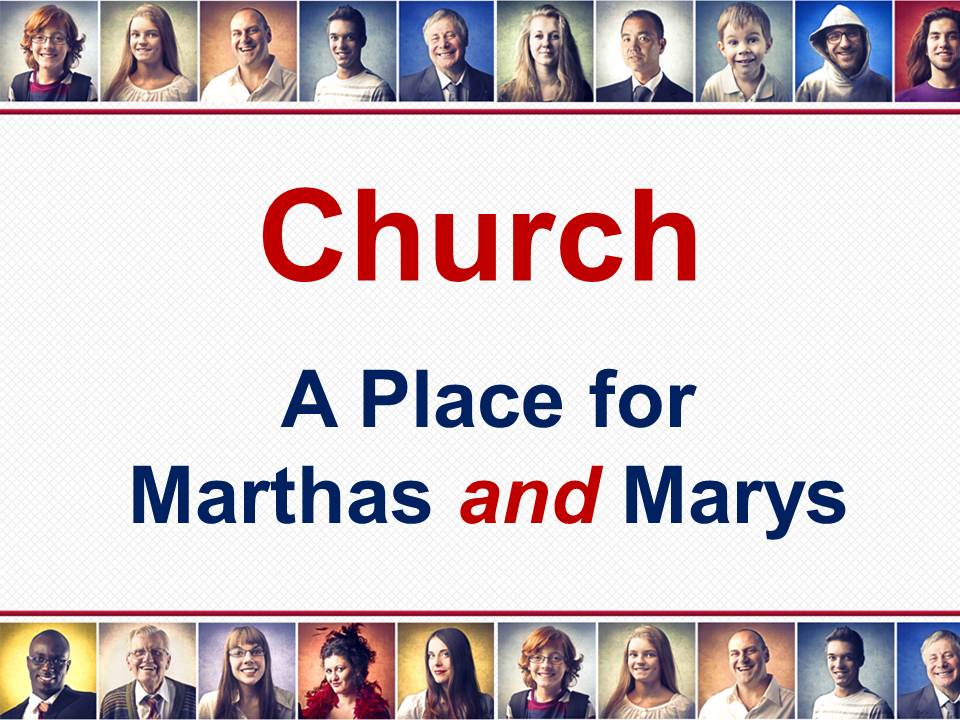ChurchA Place for Marthas and Marys