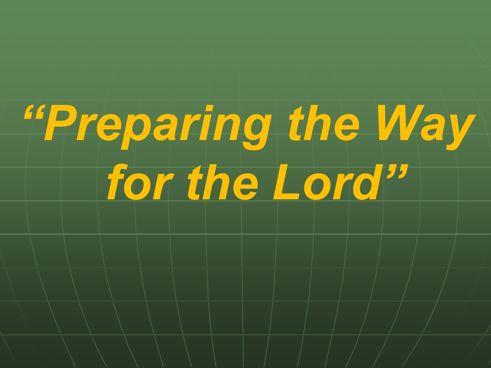 Preparing the Way for the Lord