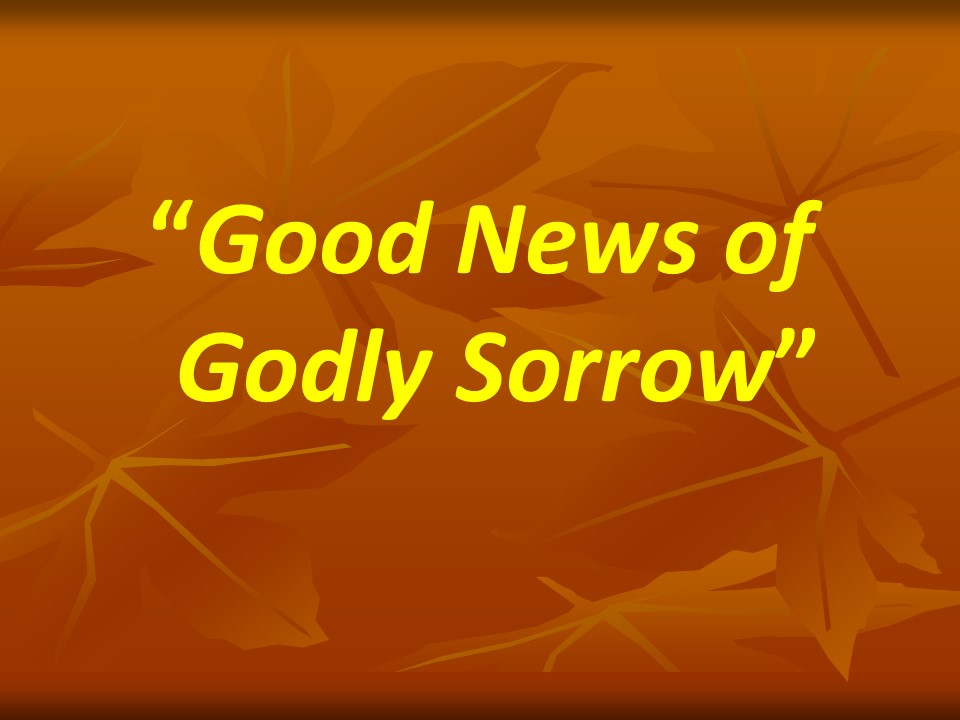 Good News of Godly Sorrow  PM