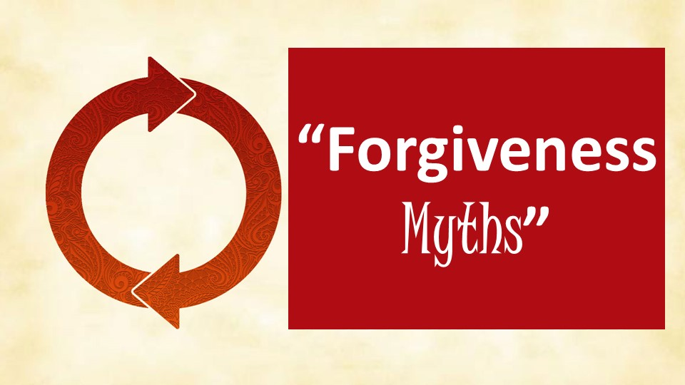 Forgiveness Myths  AM