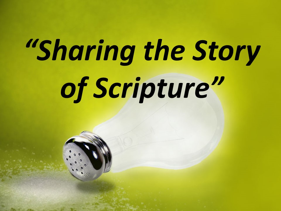 Sharing the Story of Scripture  AM