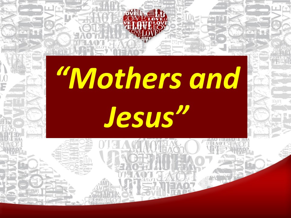 Mothers and Jesus