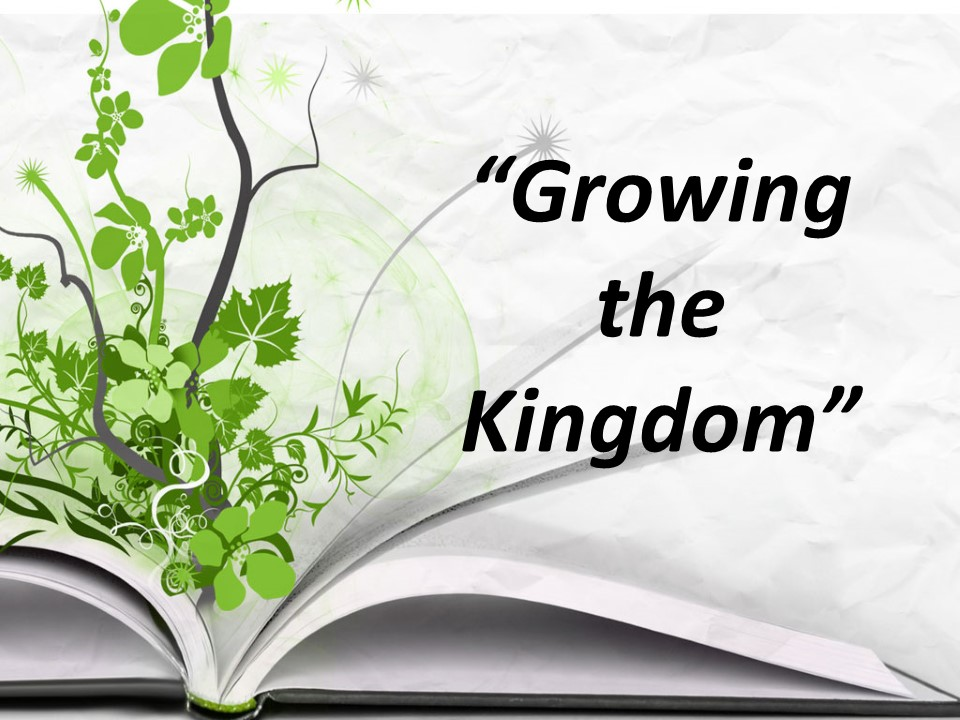 Growing the KingdomParable  Message