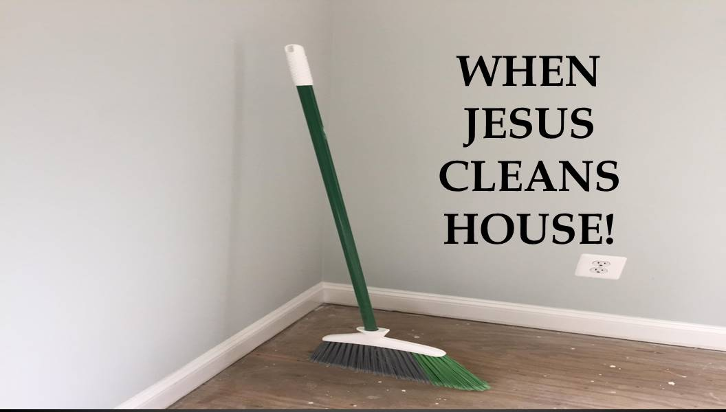 When Jesus Cleans House