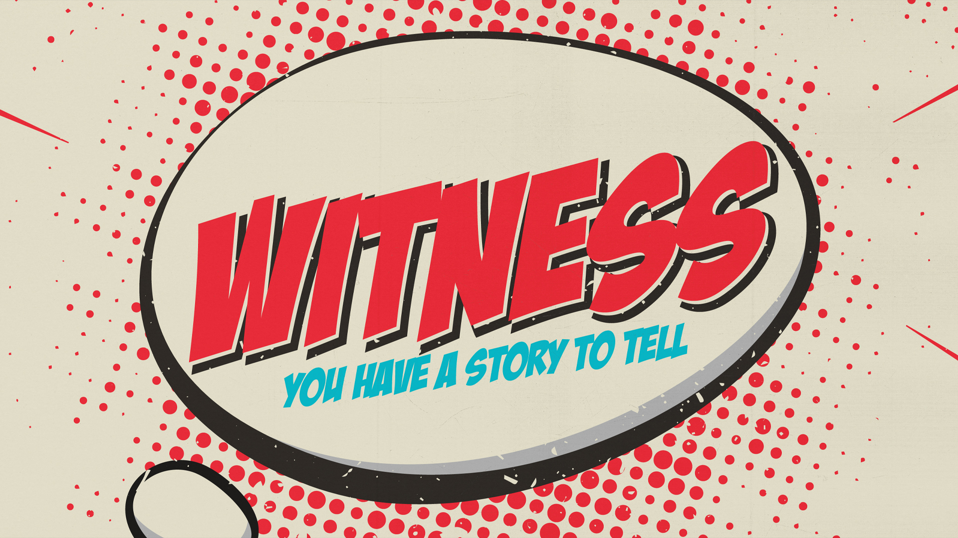 Get Ready - Witness, You Have a Story to Tell
