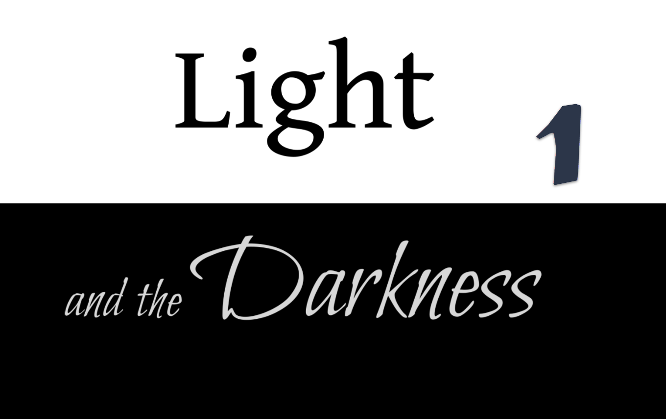Light and the Darkness 1
