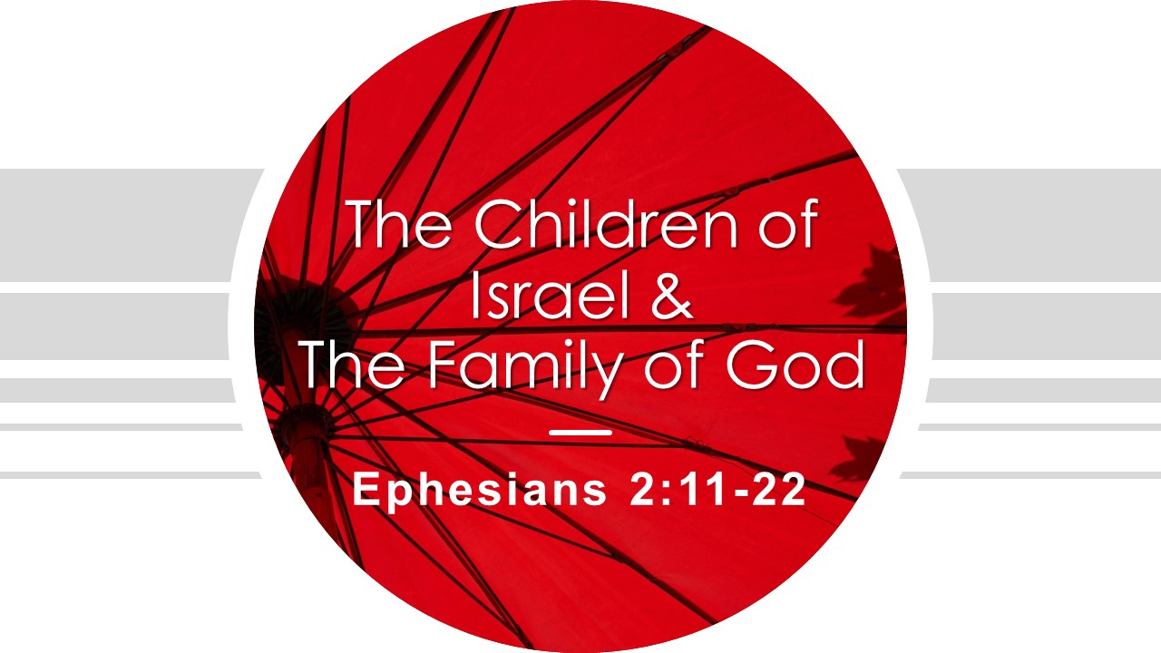 The Children of Israel  The Household of God