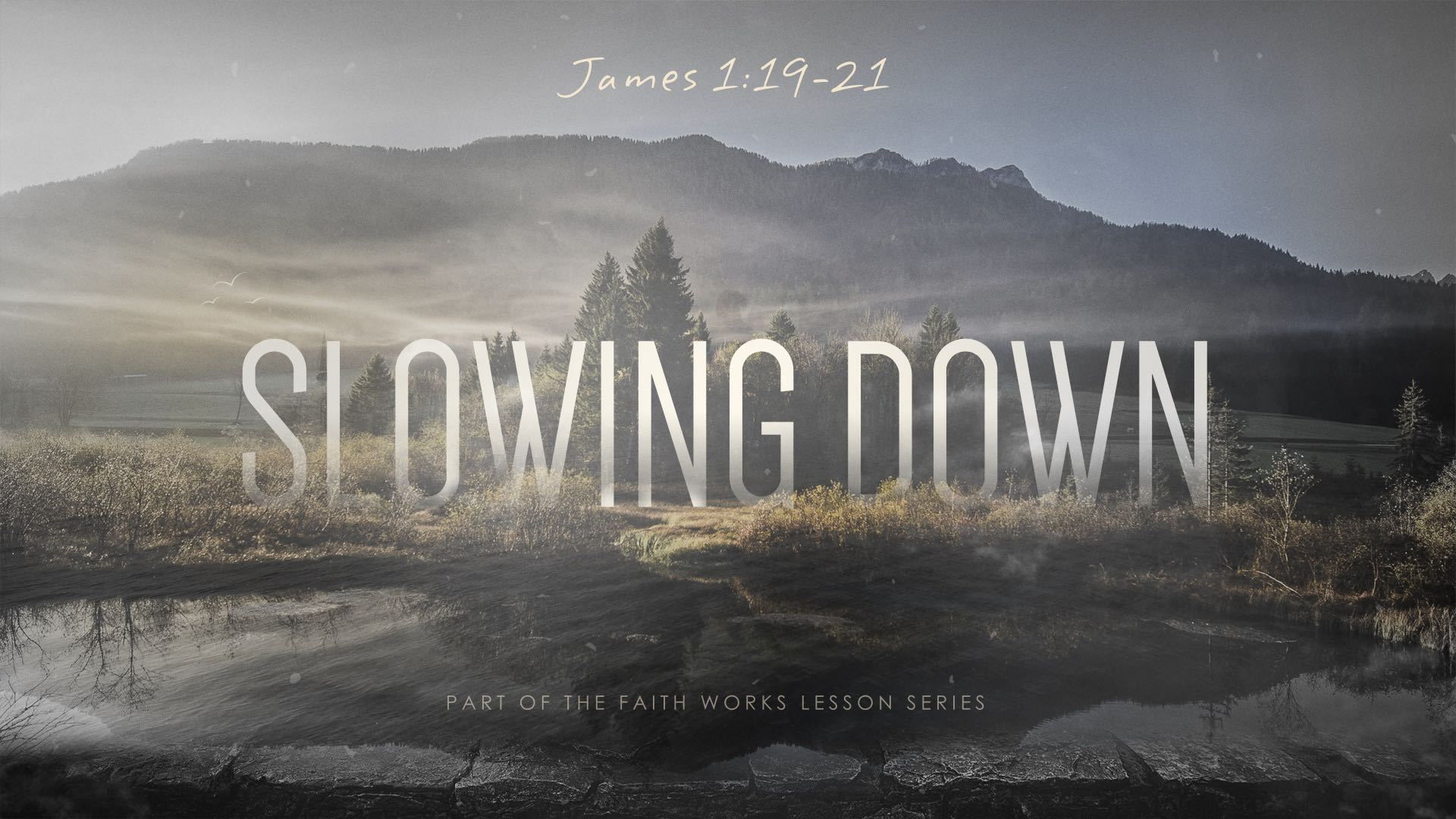 Faith Works Slowing Down
