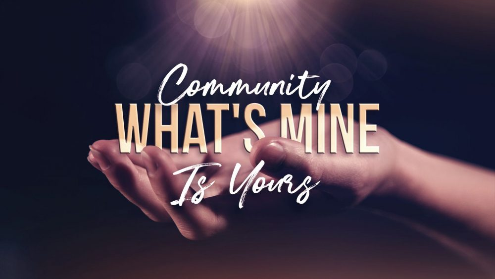 Community Whats Mine Is Yours