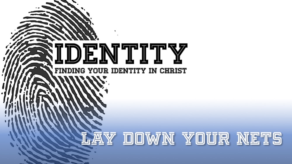Identity Lay Down Your Nets