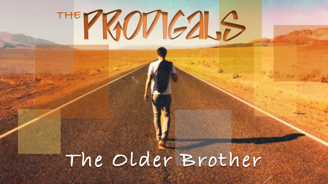THE PRODIGALS The Older Brother