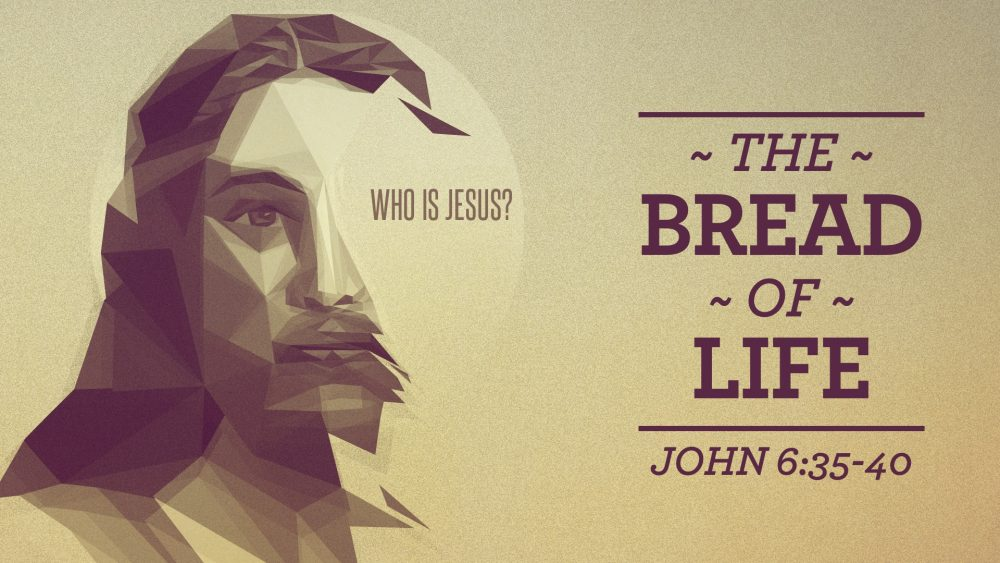 Who Is Jesus The Bread of Life