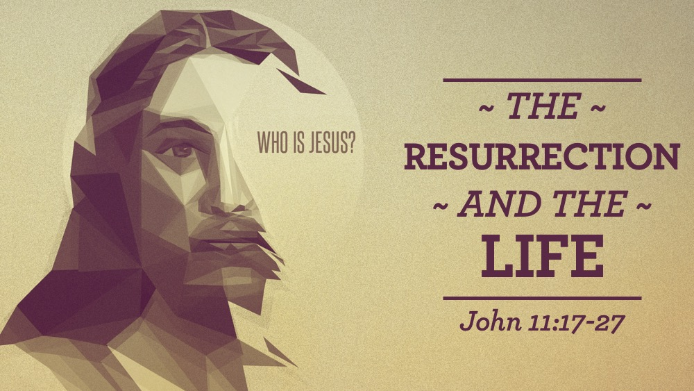 Who Is Jesus Resurrection and the Life