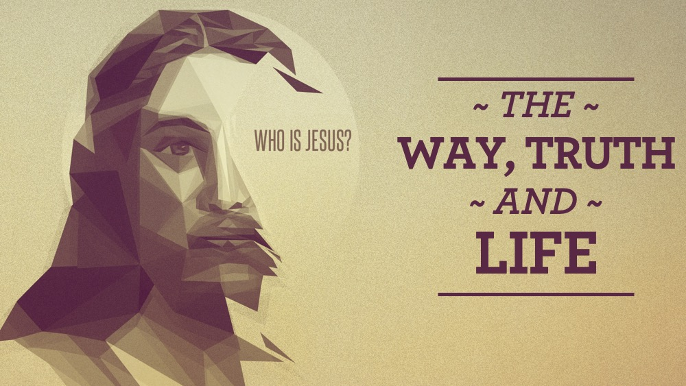 Who Is Jesus Th Way Truth and Life