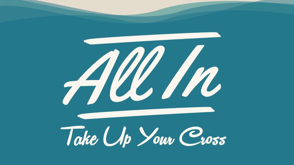 All In Take Up Your Cross