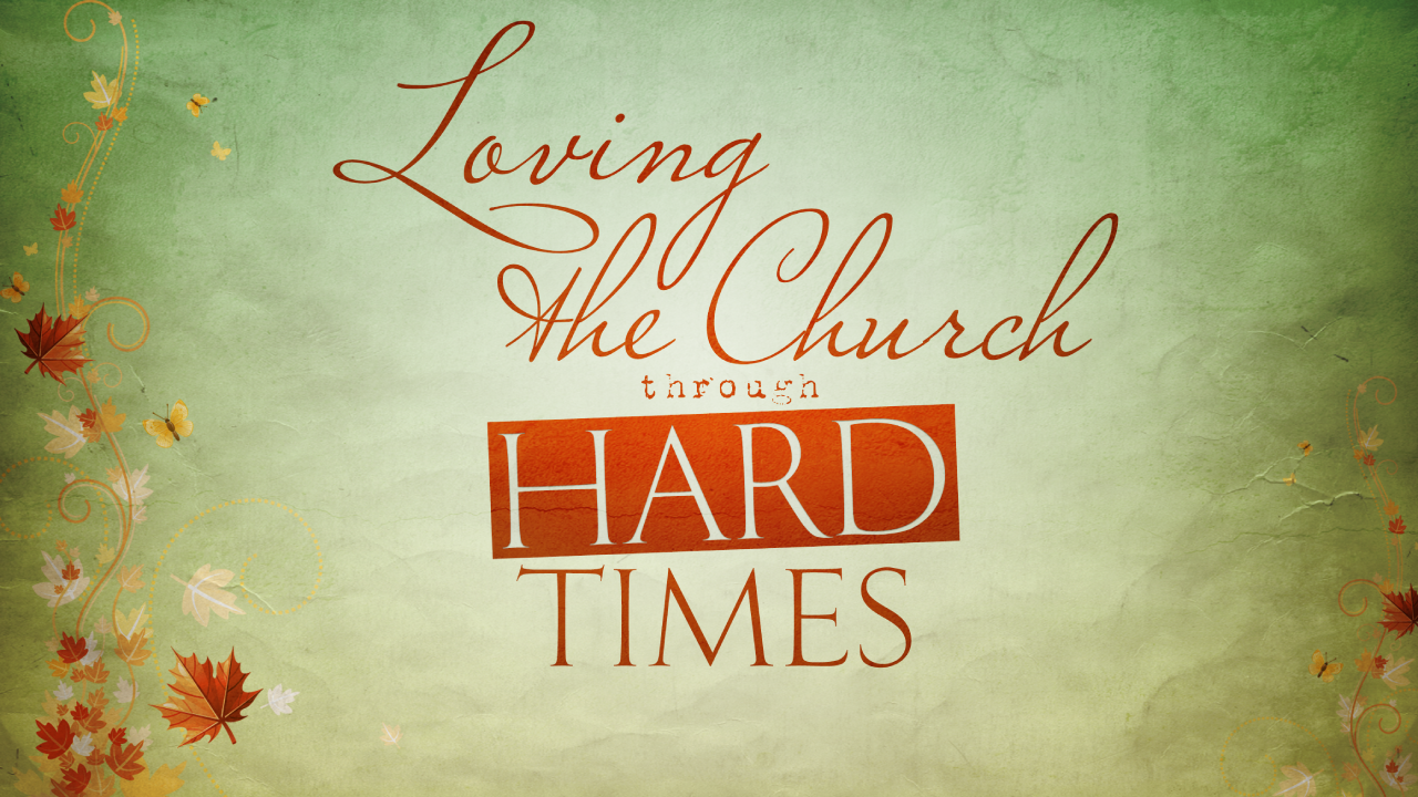 All In Loving the Church through Hard Times
