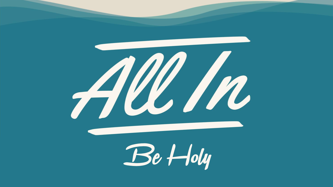 All In Be Holy
