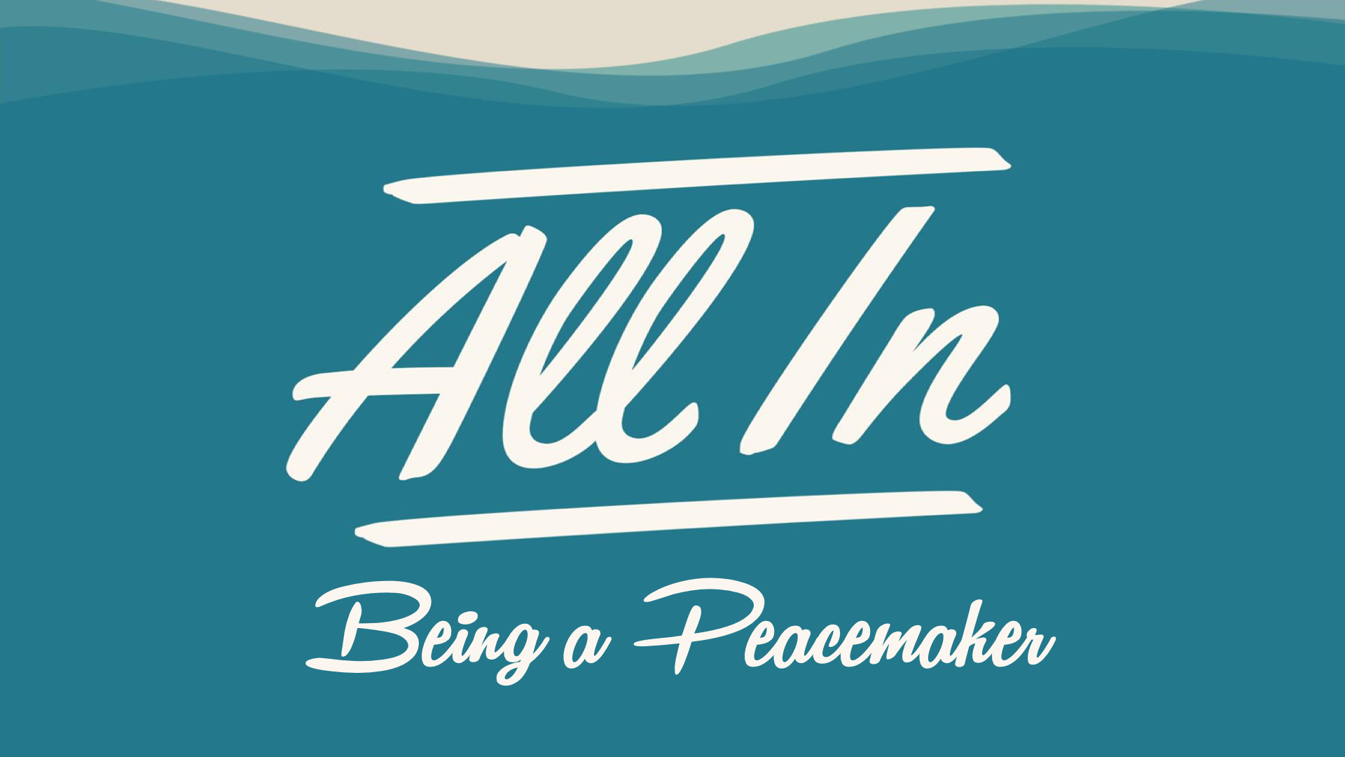 All In: Being a Peacemaker