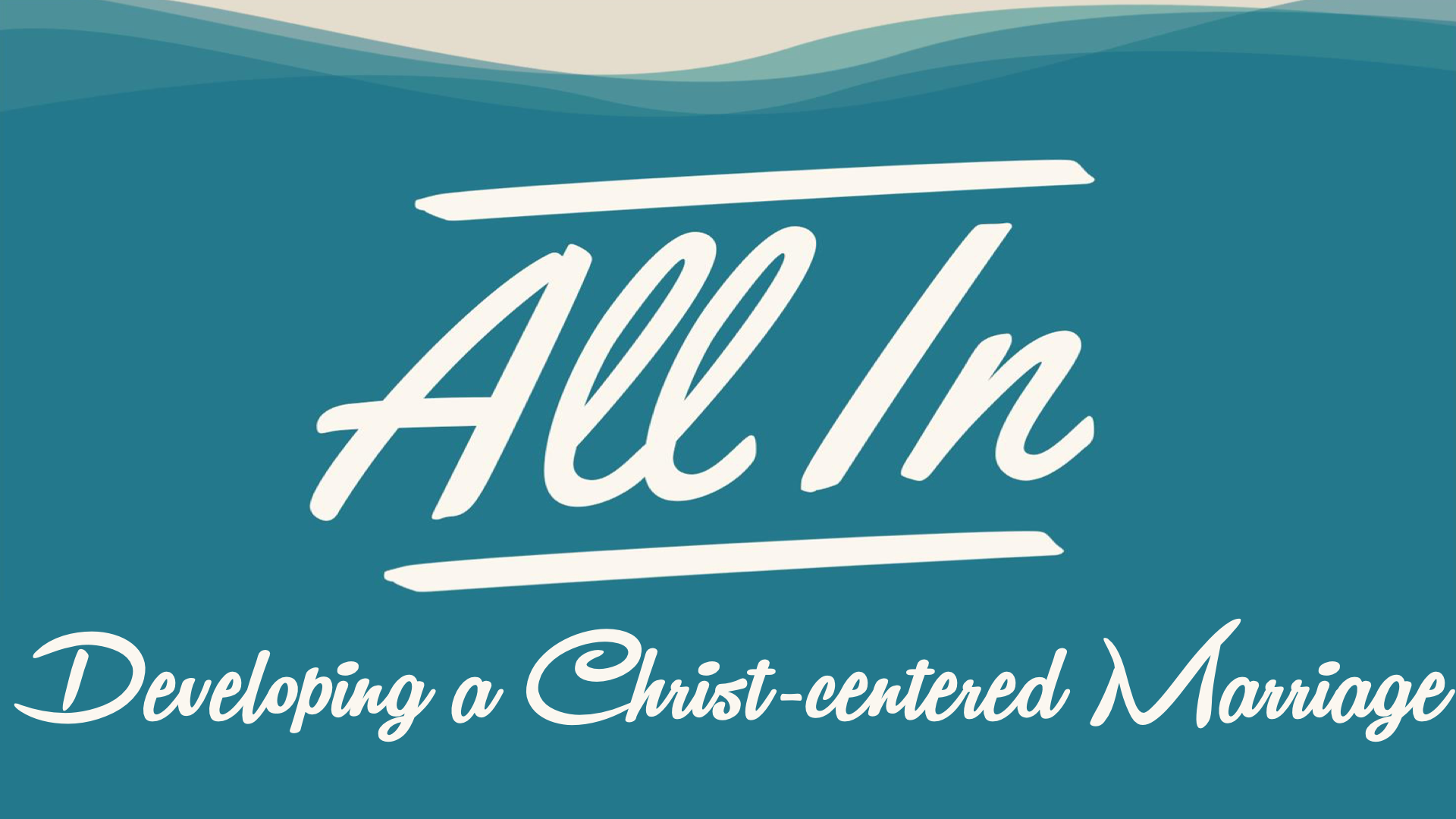All In Developing a Christcentered Marriage