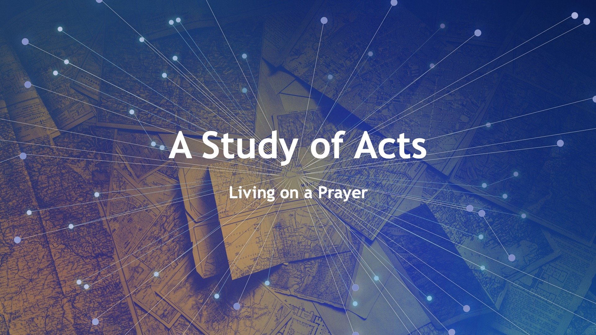 A Study of Acts Living on a Prayer