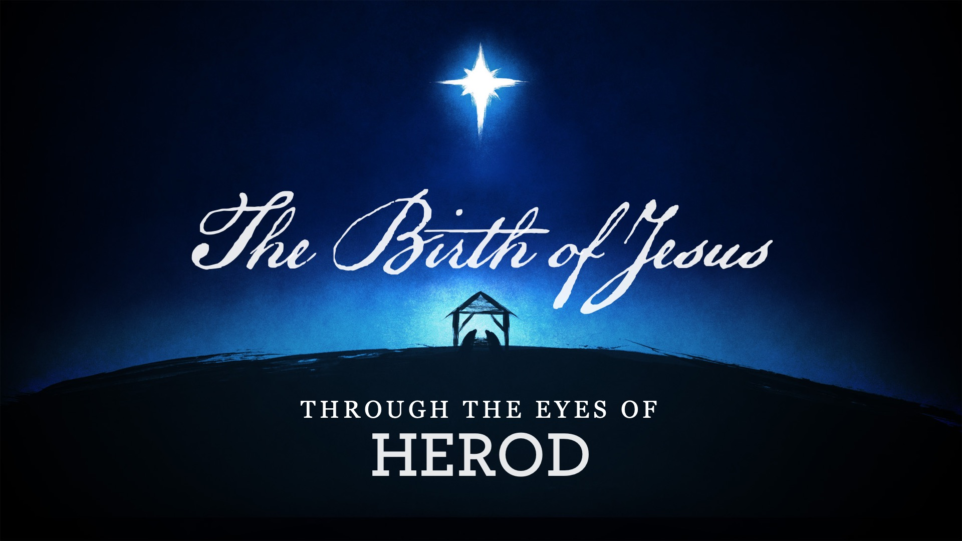 The Birth of Jesus Through the Eyes of Herod