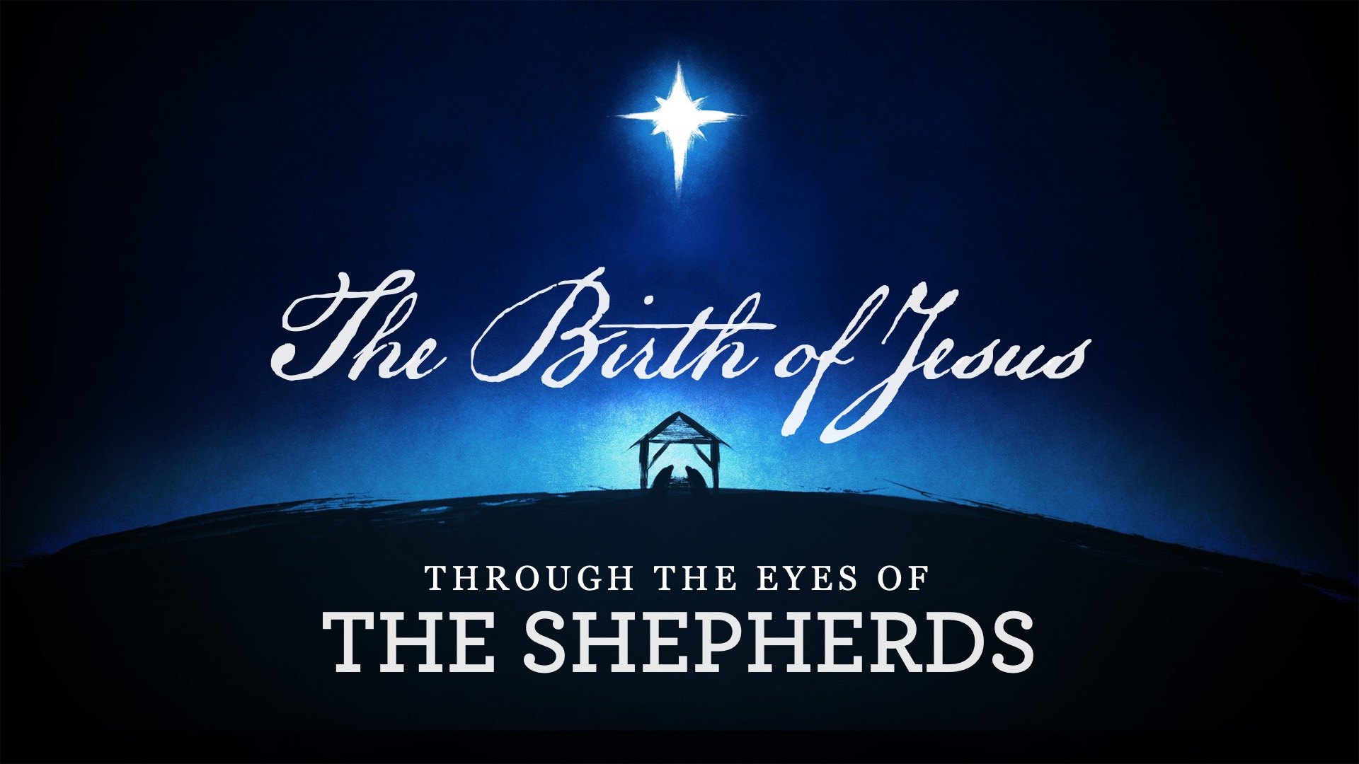 The Birth of Jesus Thru the Eyes of Shepherds