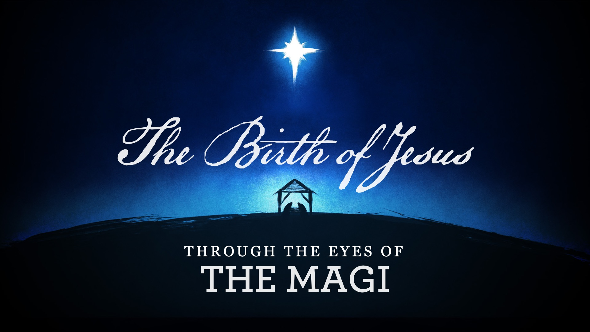 The Birth of Jesus Thru the Eyes of The Magi
