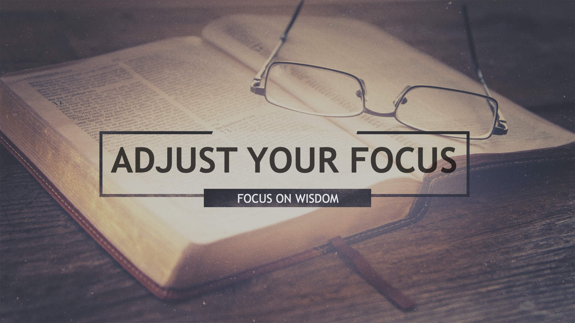 Adjust Your Focus Focus on Wisdom