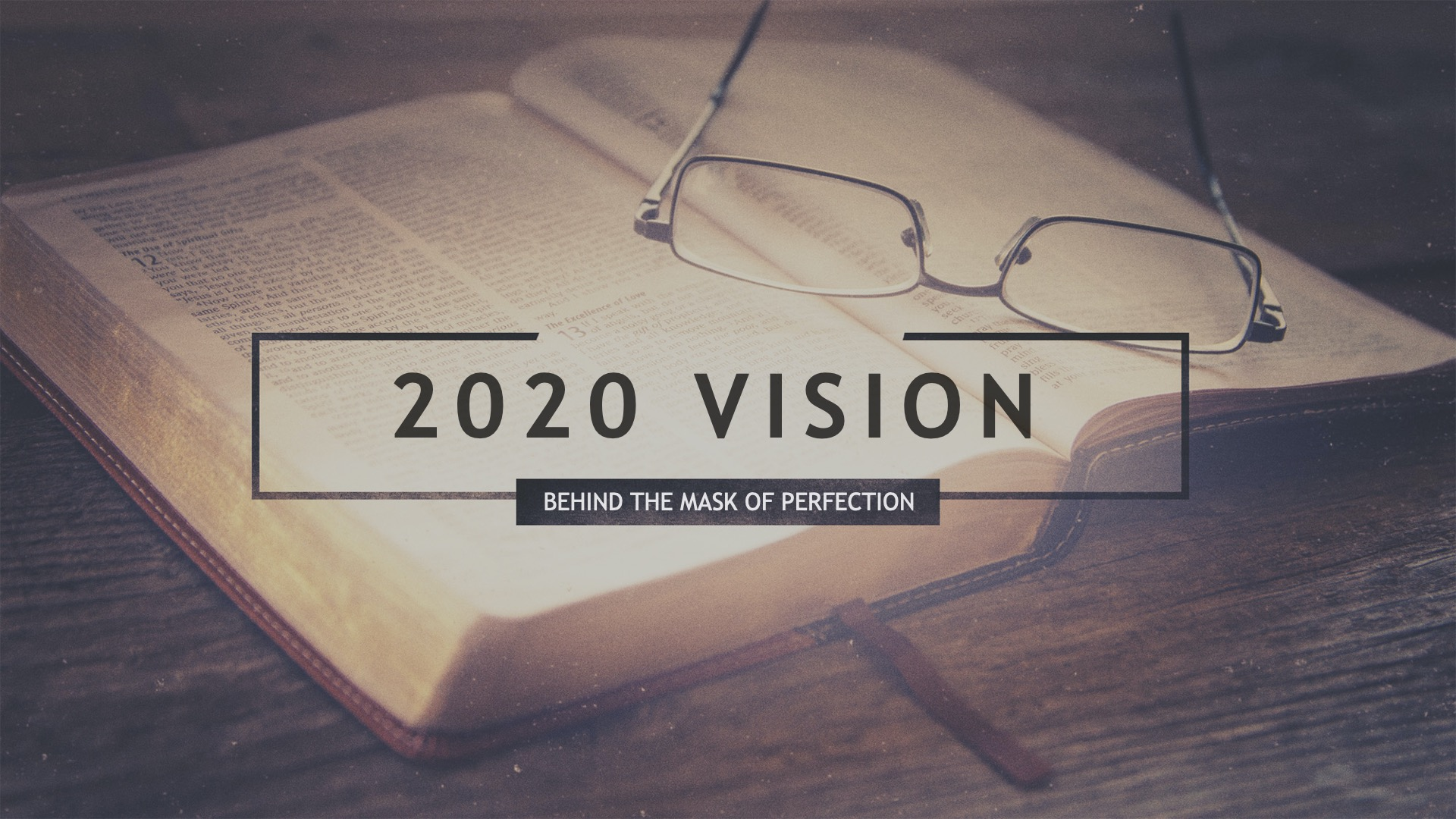 2020 Vision Behind the Mask of Perfection