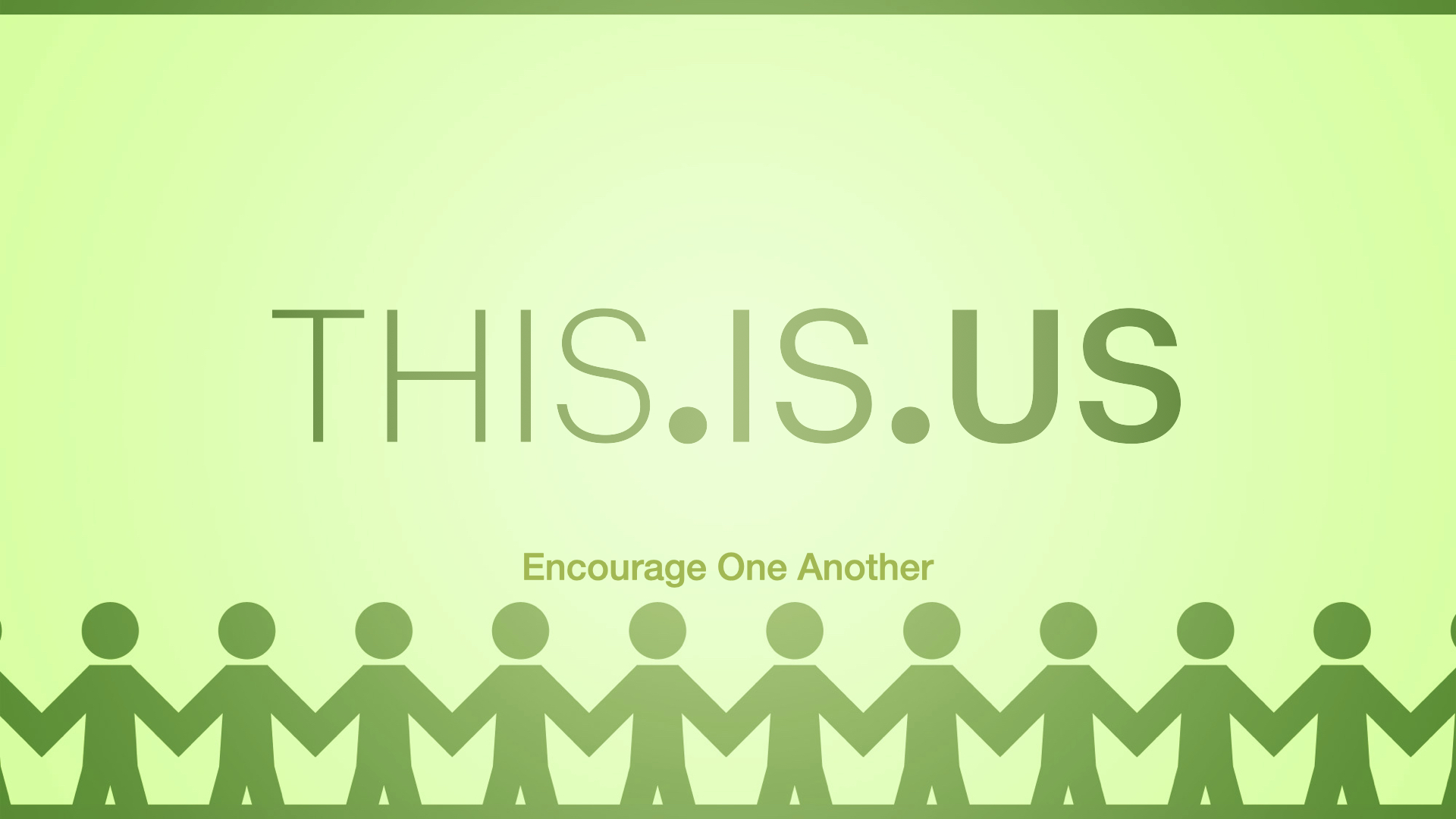 THISISUS  Encourage One Another