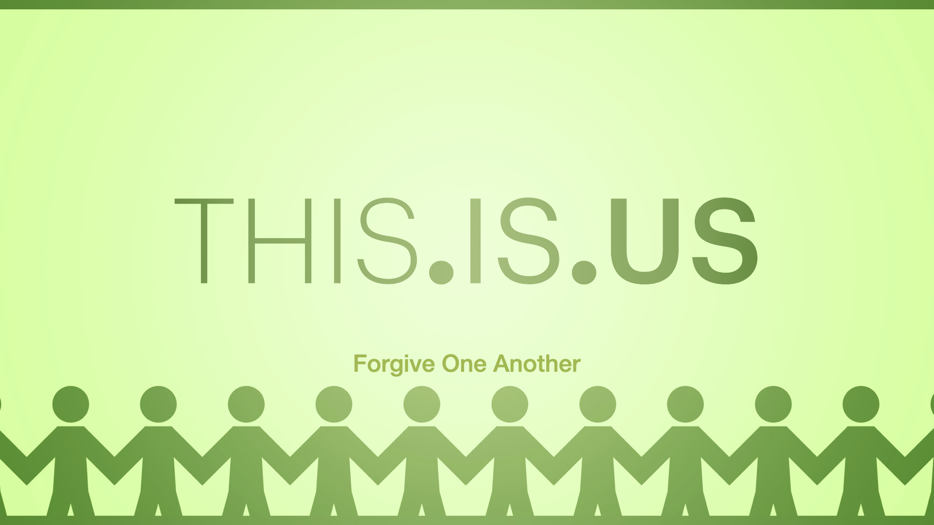 THISISUS  Forgive One Another