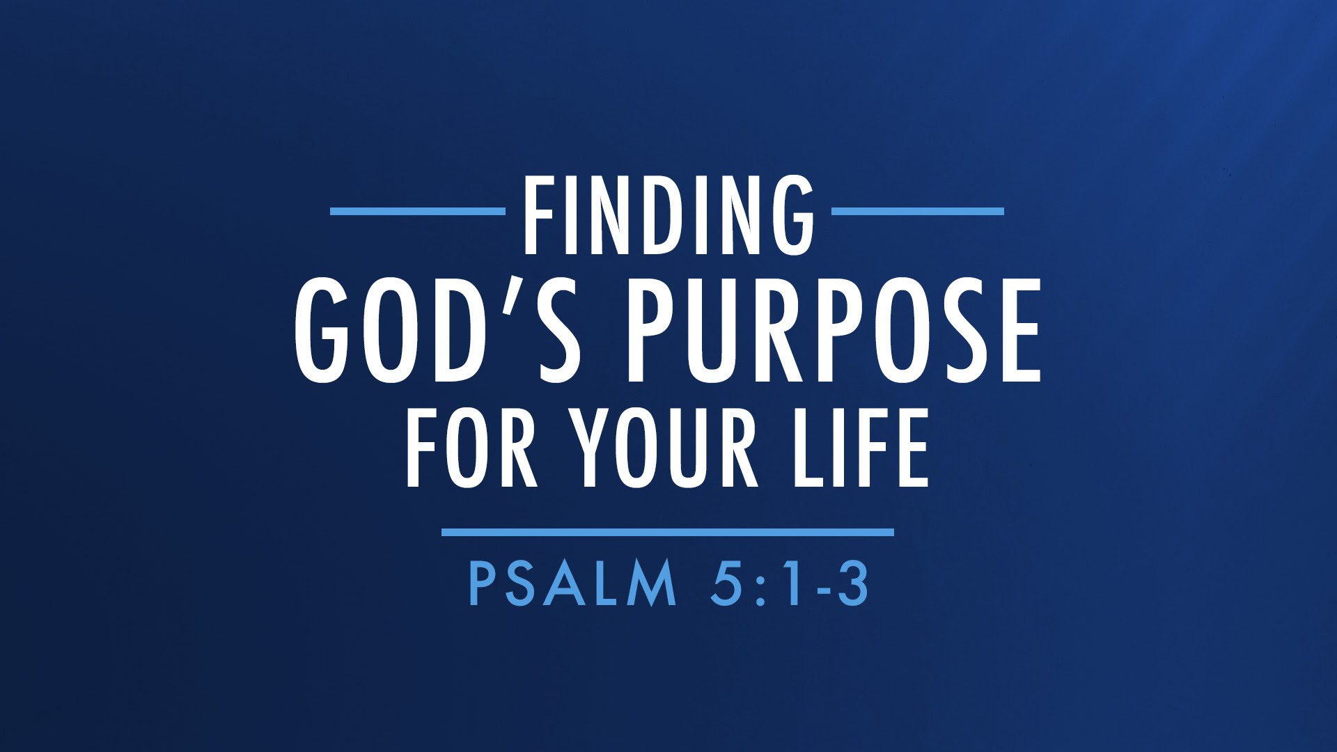 Finding God Purpose for your Life